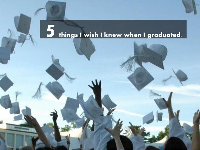 5 things I wish I knew when I graduated.