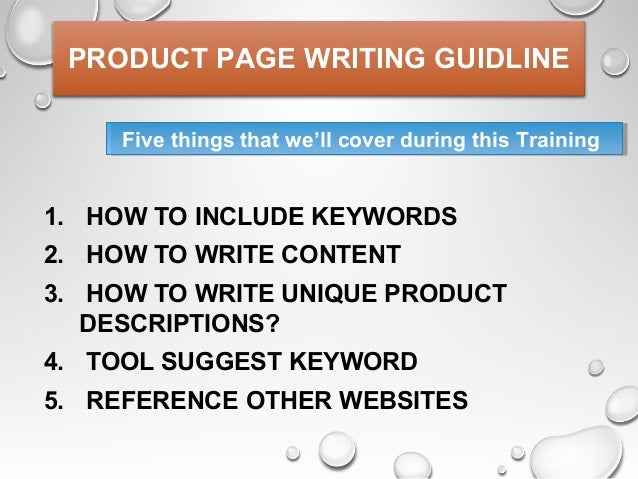 PRODUCT PAGE WRITING GUIDLINE 1. HOW TO INCLUDE KEYWORDS 2. HOW TO WRITE CONTENT 3. HOW TO WRITE UNIQUE PRODUCT DESCRIPTIO...