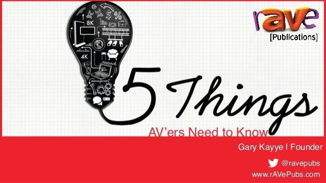 AV'ers Need to Know Gary Kayye | Founder @ravepubs www.rAVePubs.com