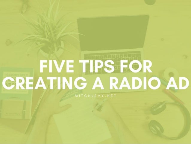 Five Tips for Creating a Radio Ad