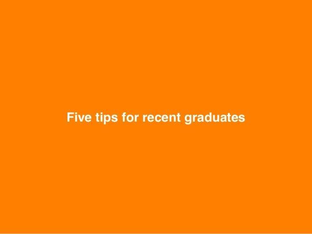 Five tips for recent graduates