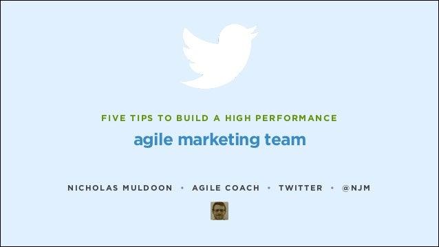 Five tips to build a high performance agile marketing team - presented at worldwebforum 2014 in Zurich, Switzerland Slide 2