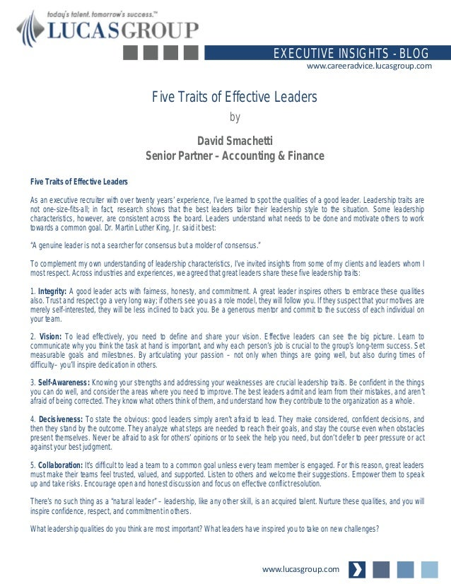 www.lucasgroup.com EXECUTIVE INSIGHTS - BLOG www.careeradvice.lucasgroup.com Five Traits of Effective Leaders As an execut...