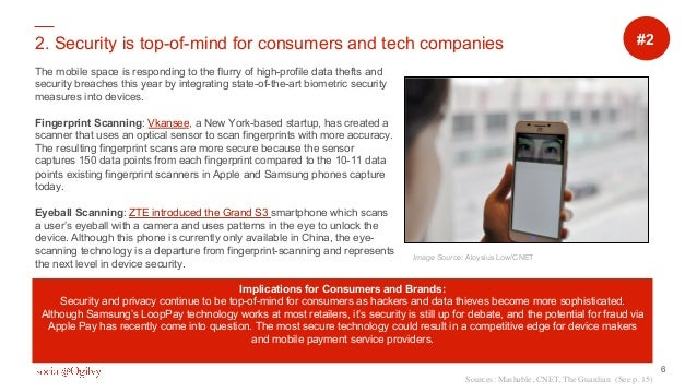 6 2. Security is top-of-mind for consumers and tech companies The mobile space is responding to the flurry of high-profile...