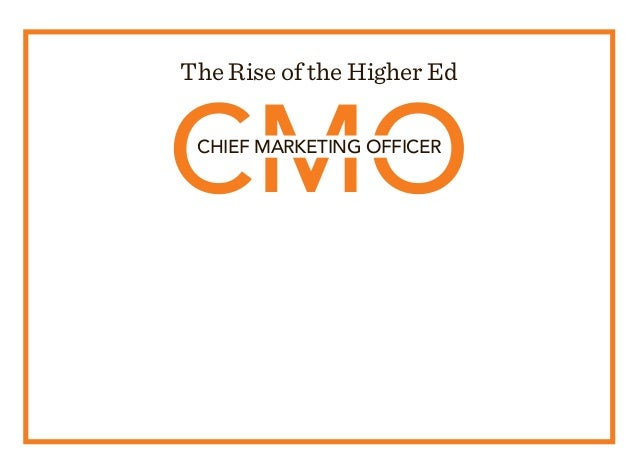 CMO The Rise of the Higher Ed CHIEF MARKETING OFFICER