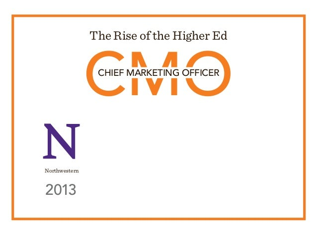 CMO The Rise of the Higher Ed CHIEF MARKETING OFFICER 2013 Northwestern