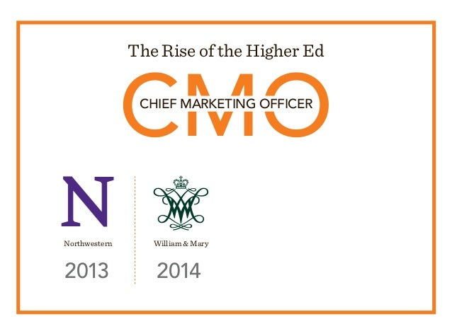 CMO The Rise of the Higher Ed CHIEF MARKETING OFFICER 2013 2014 Northwestern William  Mary