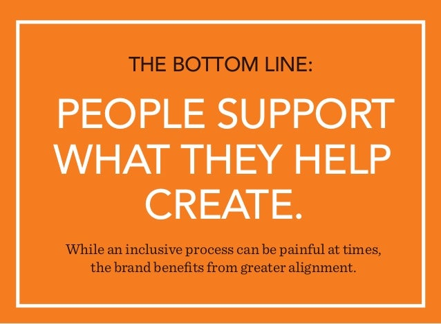 THE BOTTOM LINE: While an inclusive process can be painful at times, the brand benefits from greater alignment. PEOPLE SUP...