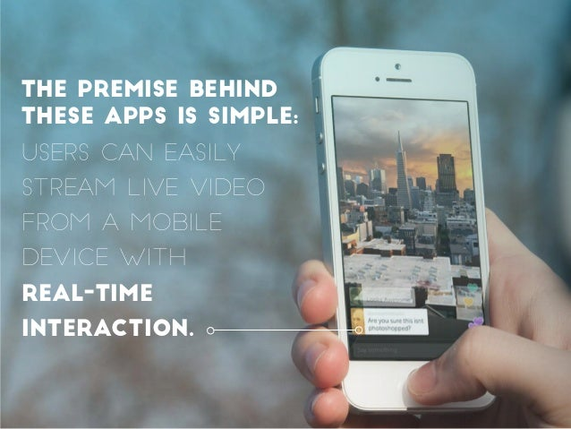 Users can easily stream live video from a mobile device with real-time interaction. The premise behind these apps is simpl...