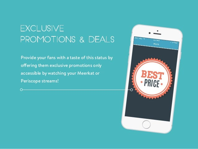 Exclusive Promotions & Deals Provide your fans with a taste of this status by offering them exclusive promotions only acce...