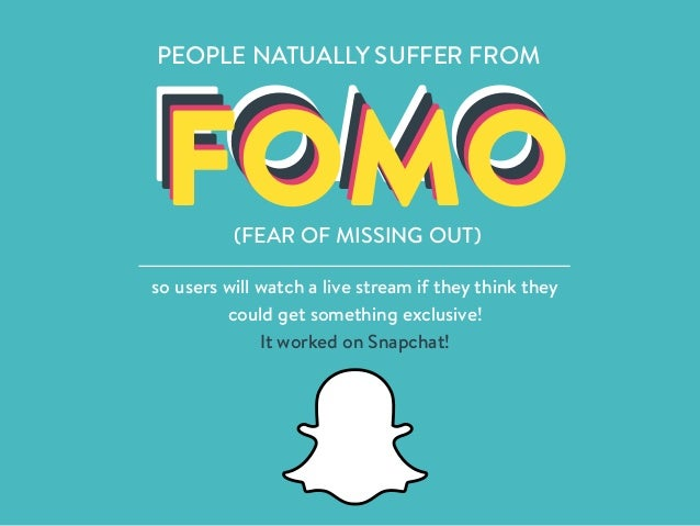 FOMOFOMOFOMOFOMO PEOPLE NATUALLY SUFFER FROM (FEAR OF MISSING OUT) so users will watch a live stream if they think they co...