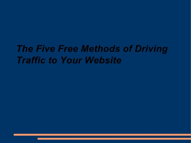 The Five Free Methods of Driving Traffic to Your Website