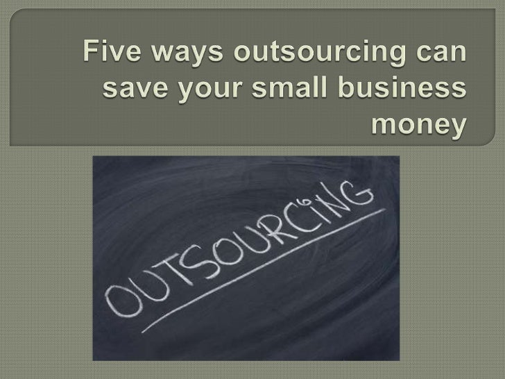    Many people connect outsourcing with large telecommunications    and IT companies. However, somall businesses can gain...