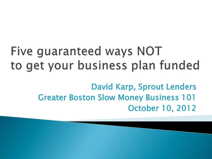 David Karp, Sprout LendersGreater Boston Slow Money Business 101                      October 10, 2012