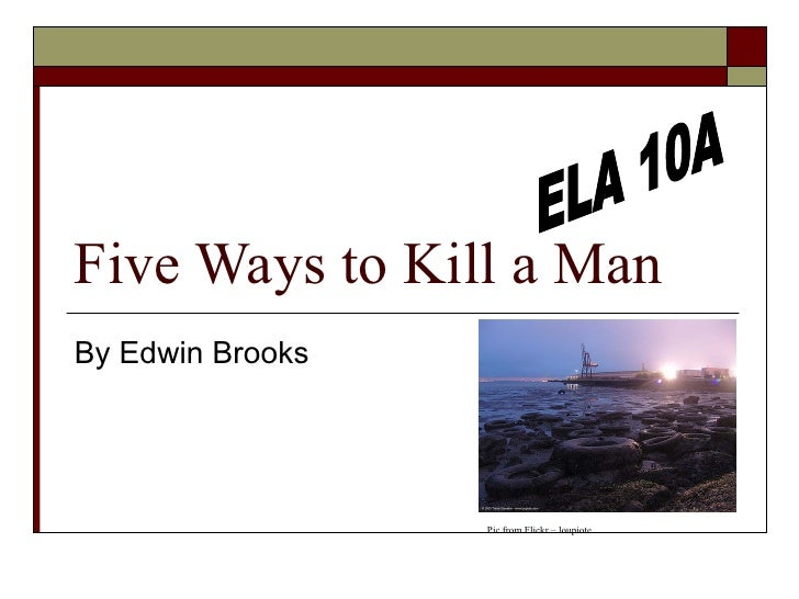 five ways to kill a man Five ways to kill it as a freelancer  you've gone a few months without getting to  know someone new in your field or in a related one, reach out.