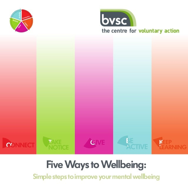 Five Ways to Wellbeing:Simple steps to improve your mental wellbeing