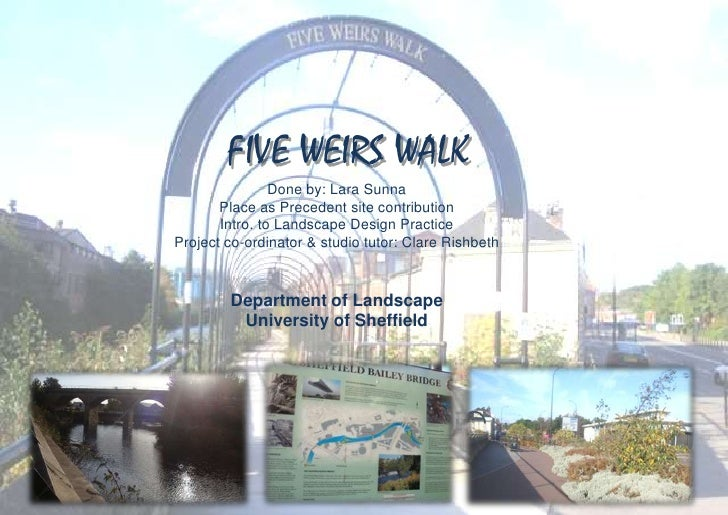 FIVE WEIRS WALK<br />Done by: Lara Sunna<br />Place as Precedent site contribution<br />Intro. to Landscape Design Practic...