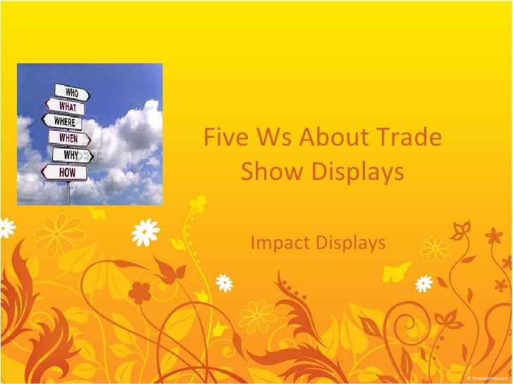 Five Ws About Trade Show Displays Impact Displays
