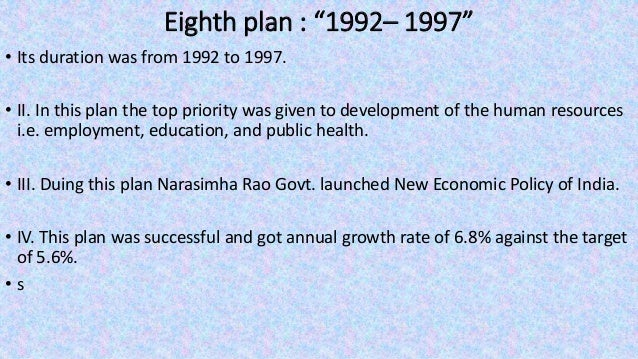 """Eleventh plan : """"2002– 2007"""" • Its duration was from 2002 to 2007. • II. This plan aims to double the per capita income of..."""