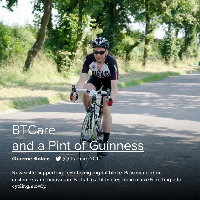 20   Five Years of Social Customer Care   #SocialCustCare BTCare and a Pint of Guinness Graeme Stoker @Graeme_NCL Newcastl...