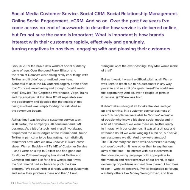 21   Five Years of Social Customer Care   #SocialCustCare Back in 2009 the brave new world of social suddenly came of age....