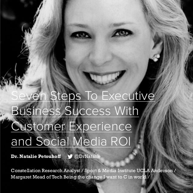 28   Five Years of Social Customer Care   #SocialCustCare Seven Steps To Executive Business Success With Customer Experien...