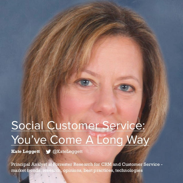 52   Five Years of Social Customer Care   #SocialCustCare Social Customer Service: You've Come A Long Way Kate Leggett @Ka...