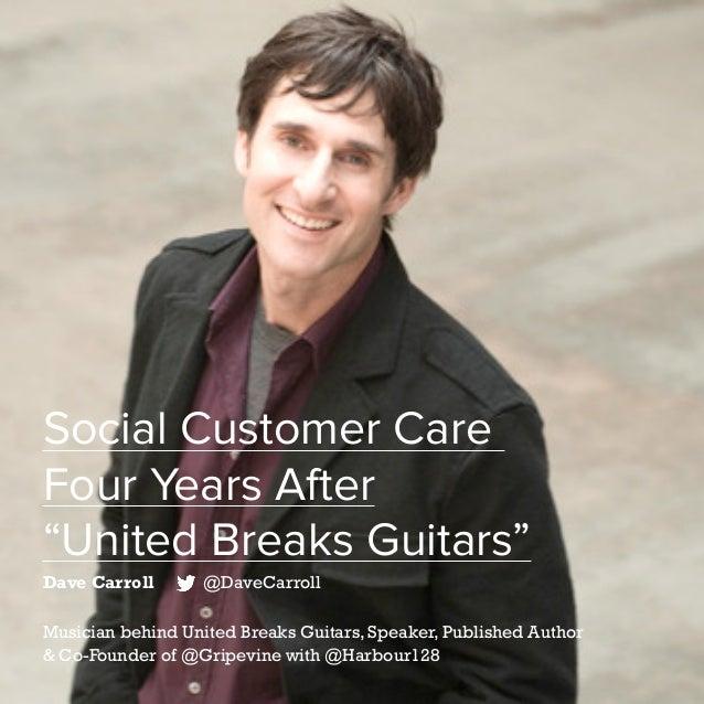 "55   Five Years of Social Customer Care   #SocialCustCare Social Customer Care Four Years After ""United Breaks Guitars"" Da..."