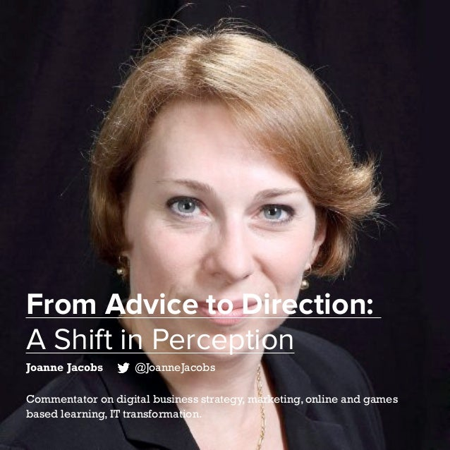 63   Five Years of Social Customer Care   #SocialCustCare From Advice to Direction: A Shift in Perception Joanne Jacobs @J...
