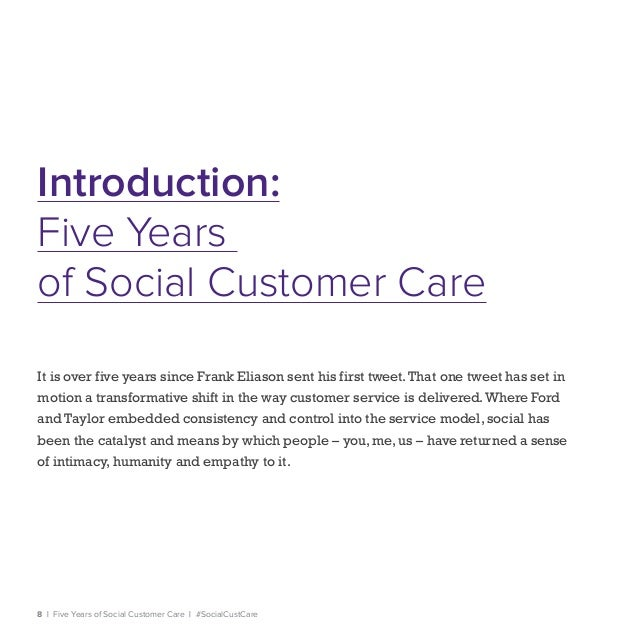 8   Five Years of Social Customer Care   #SocialCustCare Introduction: Five Years of Social Customer Care It is over five ...