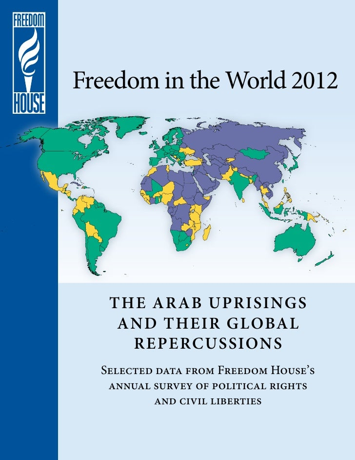 Freedom in the World 2012   The Arab Uprisings    and Their Global     Repercussions  Selected data from Freedom House's  ...