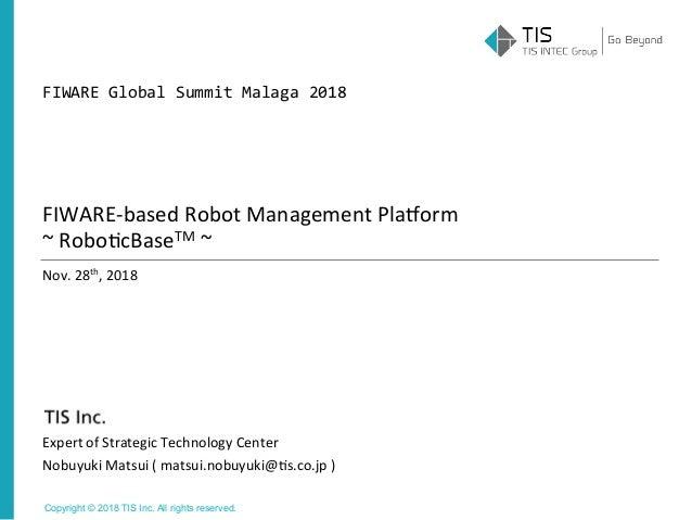 Copyright © 2018 TIS Inc. All rights reserved. Nov.28th,2018 ExpertofStrategicTechnologyCenter NobuyukiMatsui(ma...