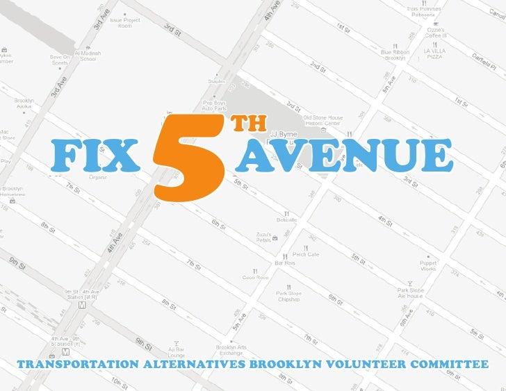 fix         5         th                          avenue    transportation alternatives brooklyn volunteer committee