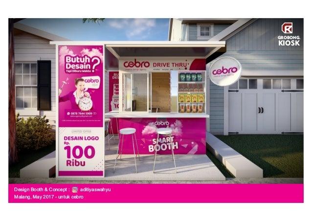 Design Booth & Concept : aditiyaswahyu Malang, May 2017 - untuk cebro GROBONG. KIOSK