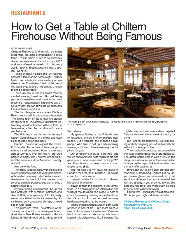 How to Get a Table at Chiltern Firehouse Without Being Famous the caffeine. My general feeling is that if there's time for...