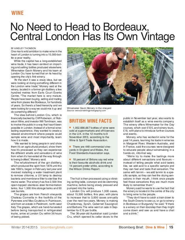 No Need to Head to Bordeaux, Central London Has Its Own Vintage BY AINSLEY THOMSON One man's wild ambition to make wine in...
