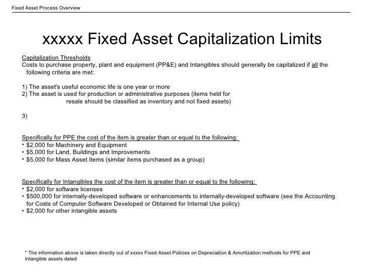 xxxxx Fixed Asset Capitalization Limits <ul><li>Capitalization Thresholds </li></ul><ul><li>Costs to purchase property, pl...