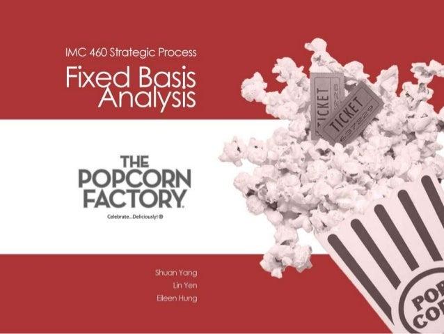 Strategic Process_ The Popcorn Factory_ Fixed basis Analysis presentation
