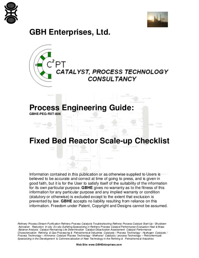 GBH Enterprises, Ltd.  Process Engineering Guide: GBHE-PEG-RXT-806  Fixed Bed Reactor Scale-up Checklist  Information cont...