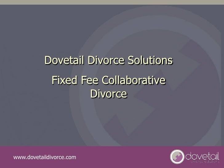 Dovetail Divorce Solutions             Fixed Fee Collaborative                     Divorcewww.dovetaildivorce.com