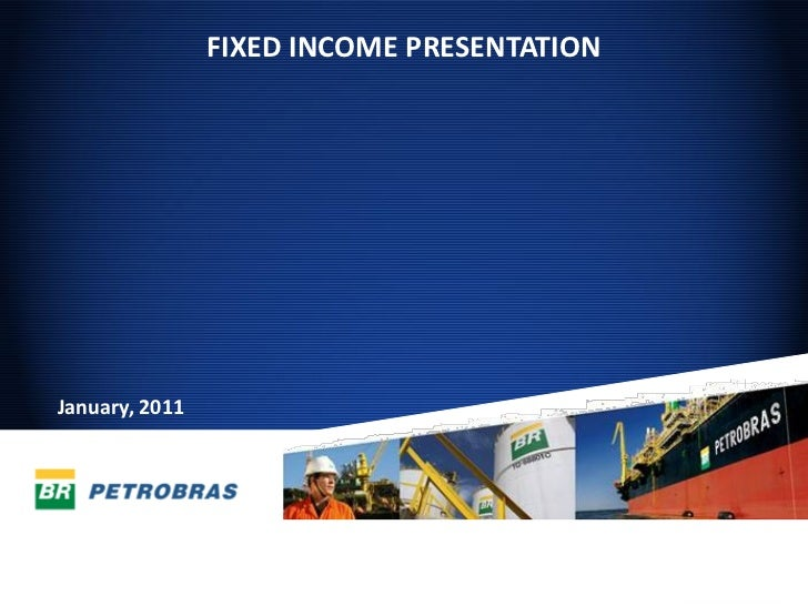 FIXED INCOME PRESENTATIONJanuary, 2011                                            1