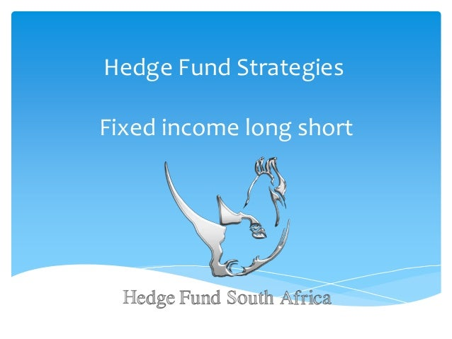 Hedge Fund Strategies Fixed income long short