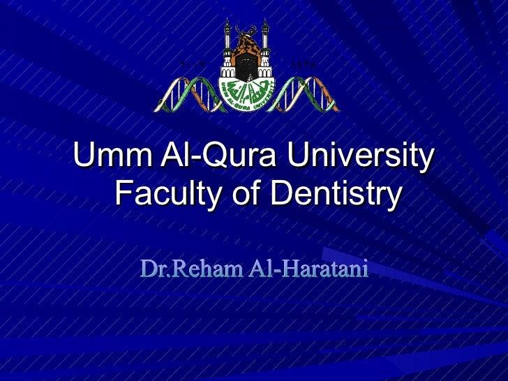 Umm Al-Qura University  Faculty of Dentistry