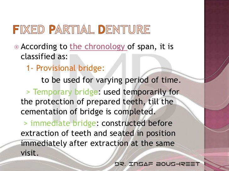  According  to the chronology of span, it is classified as:   1- Provisional bridge:        to be used for varying period...