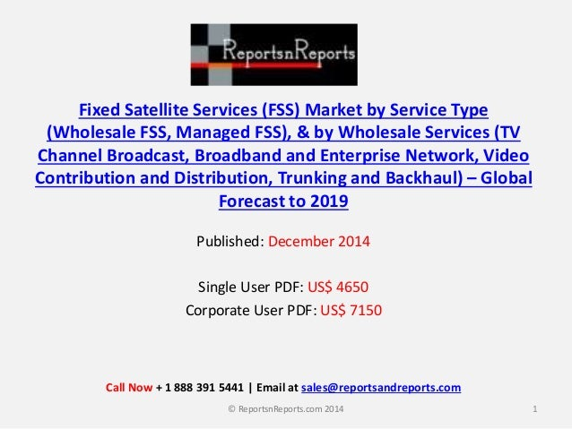 global fss market 2014 2018 (fss) market in apac region 2014-2018 is a market research report available at us $2500 for a single global fixed satellite service market by.