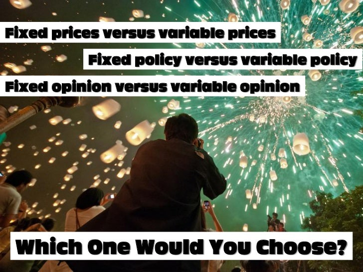 Fixed versus variable Slide 2