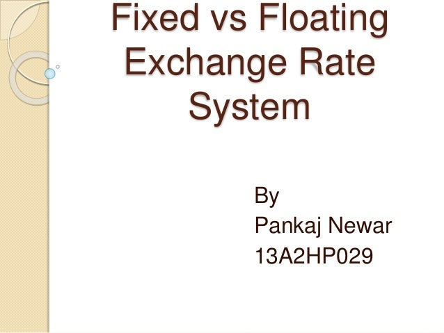 fixed value system Chap 010 uploaded by qasih  rate system in which it fixed the value of  decide to adopt a fixed exchange rate system a fixed exchange rate system similar to.