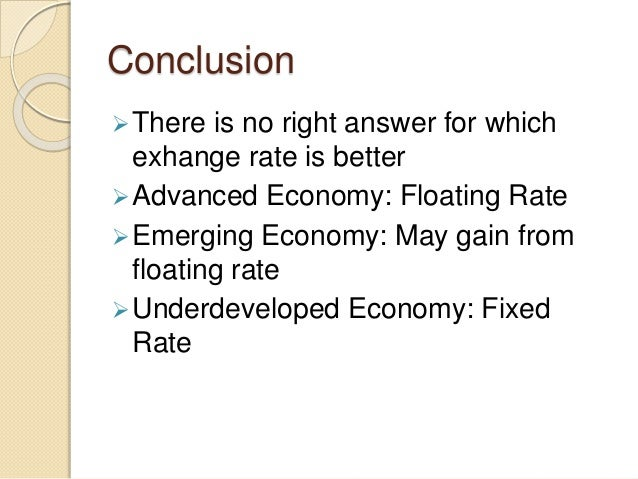 fixed versus floating exchange rate system The advantages and disadvantages of various exchange rate regimes -- fixed versus floating as well as various arguments for fixed versus flexible exchange rates2.