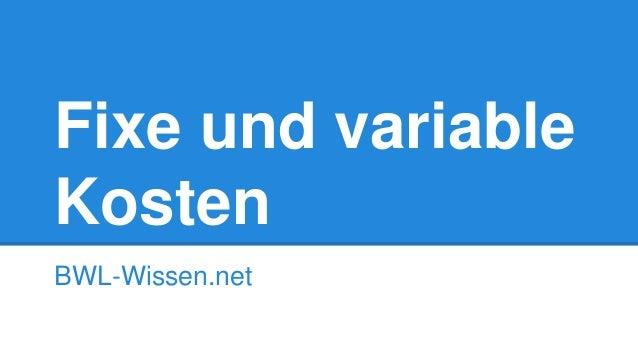 Fixe und variable Kosten BWL-Wissen.net