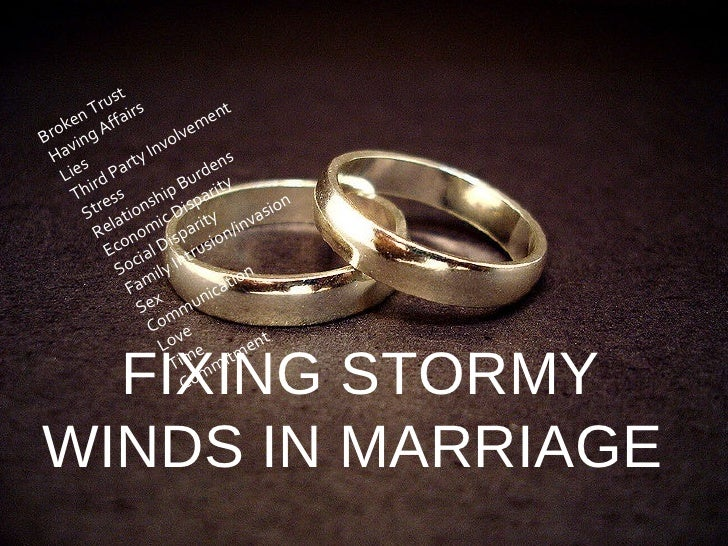 FIXING STORMY WINDS IN MARRIAGE  Broken Trust Having Affairs Lies Third Party Involvement Stress Relationship Burdens  Eco...